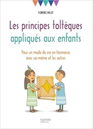kidipapa_les_principes_tolteques_appliques_aux_enfants