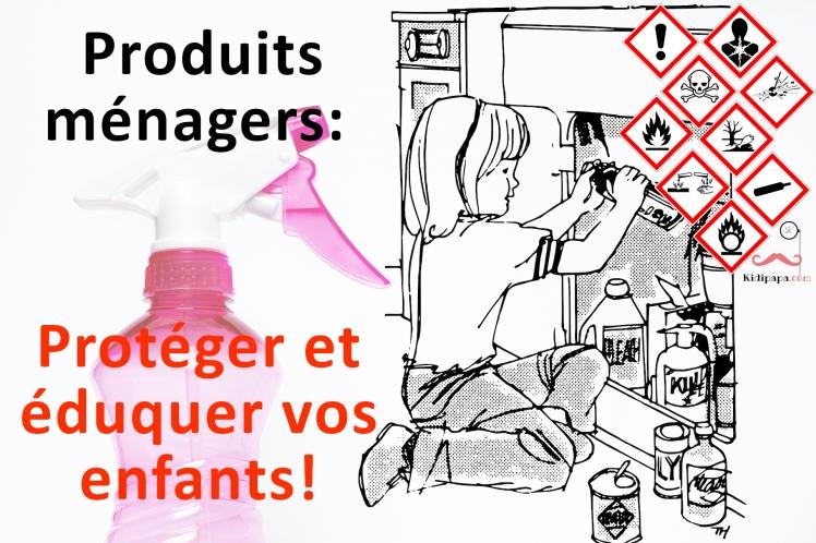 produits ménagers proteger et eduquer vos enfants kidipapa